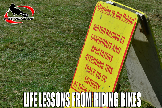 A few life lessons from riding dirt bikes